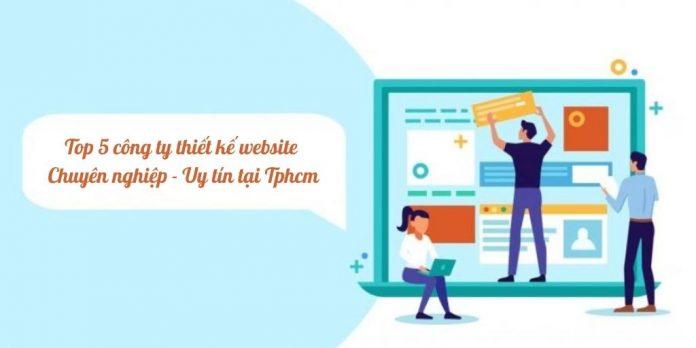Top 5 công ty thiết kế website chuyên nghiệp, uy tín tphcm hiệu quả